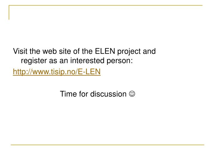 Visit the web site of the ELEN project and register as an interested person: