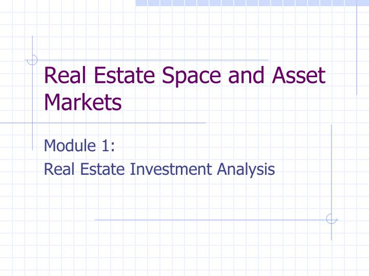 real estate space and asset markets n.