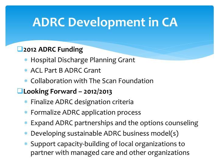 ADRC Development in CA
