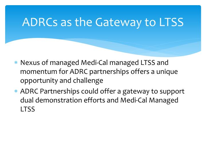 ADRCs as the Gateway to LTSS