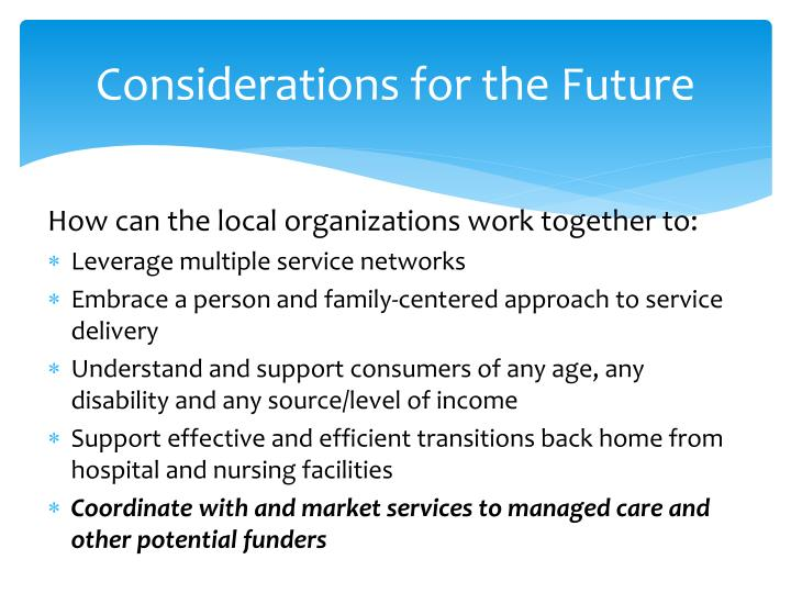 Considerations for the Future