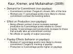 kaur kremer and mullainathan 20091