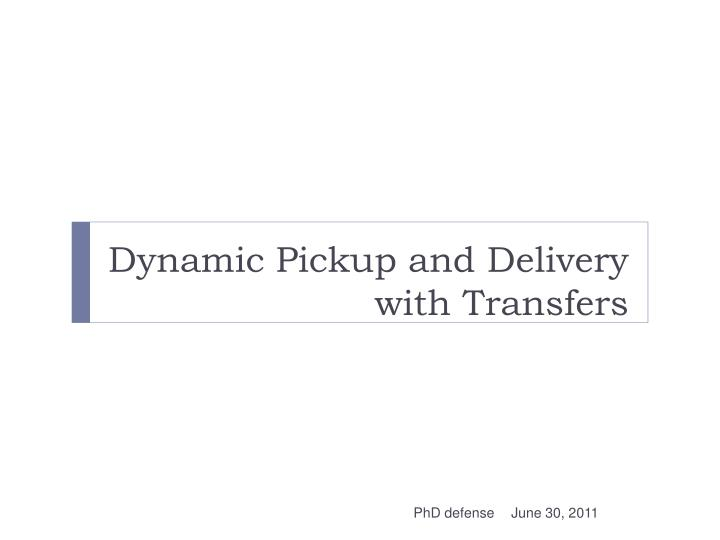 Dynamic Pickup and Delivery with Transfers