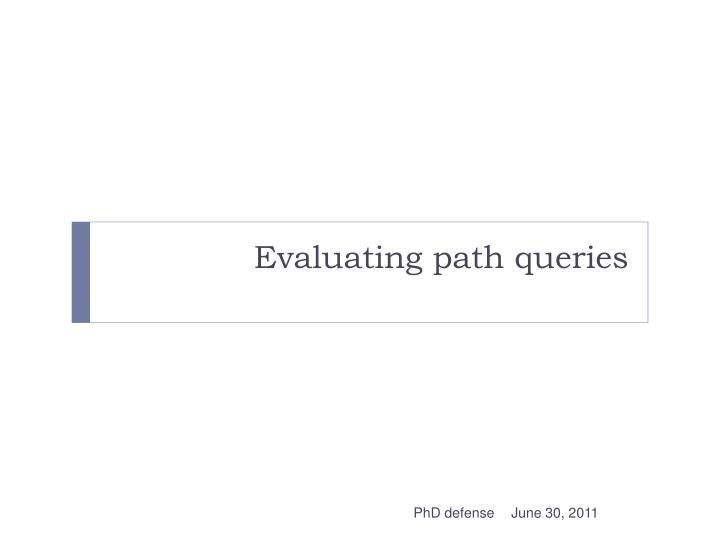 Evaluating path queries