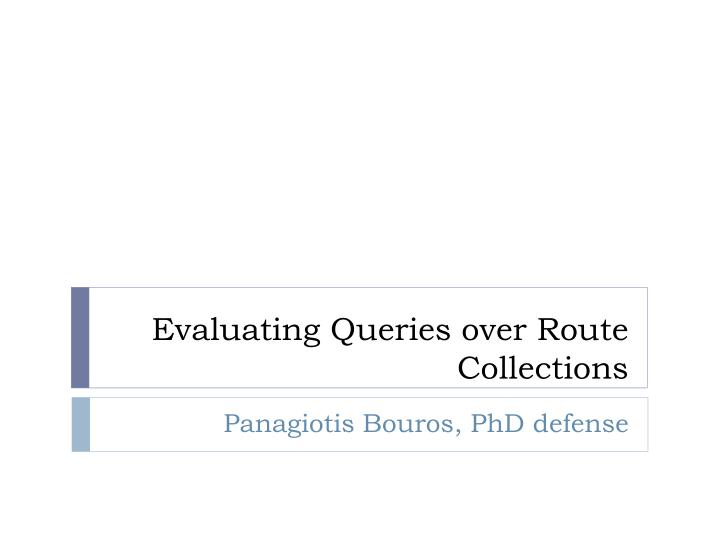 Evaluating queries over route collections