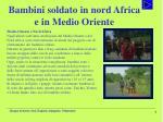 bambini soldato in nord africa e in medio oriente