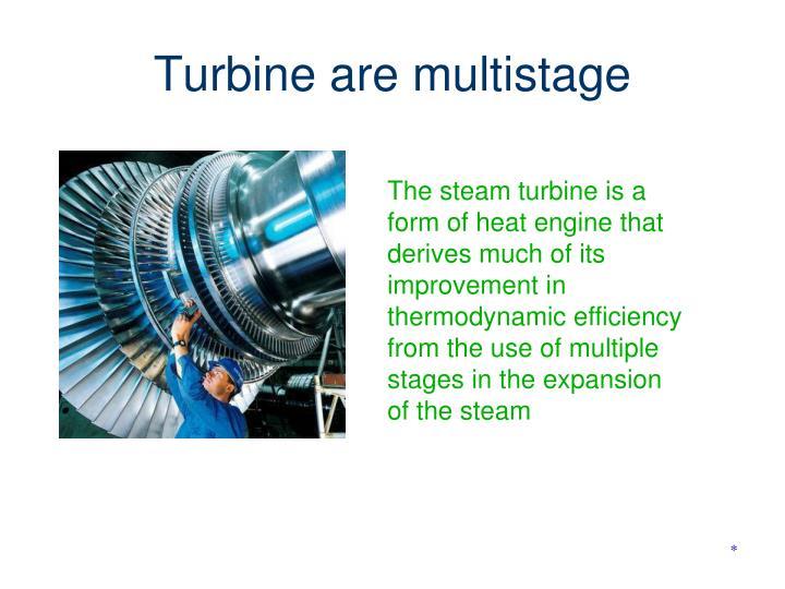 Turbine are multistage