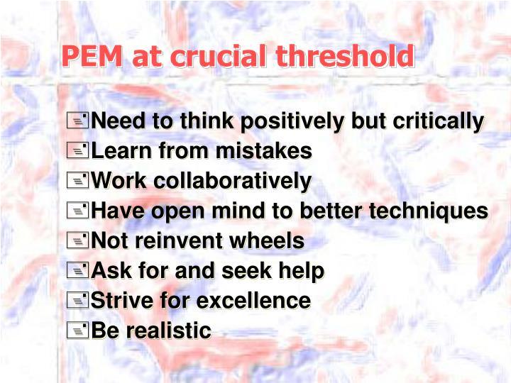 PEM at crucial threshold