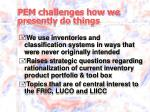 pem challenges how we presently do things
