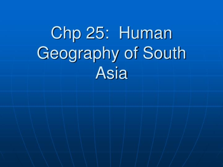 chp 25 human geography of south asia n.