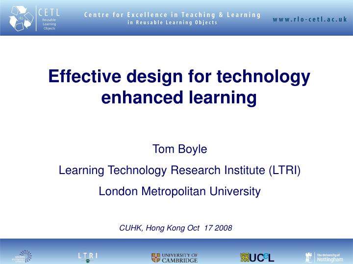 Effective design for technology enhanced learning