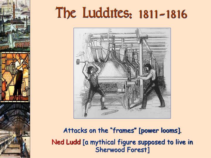The Luddites:
