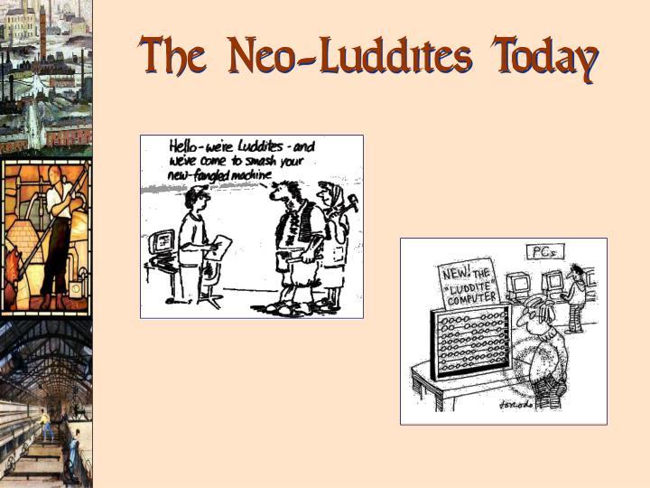 The Neo-Luddites Today