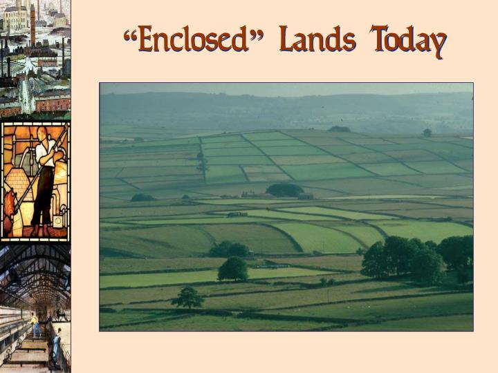 """""""Enclosed"""" Lands Today"""
