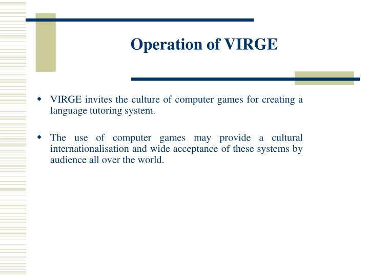 Operation of virge