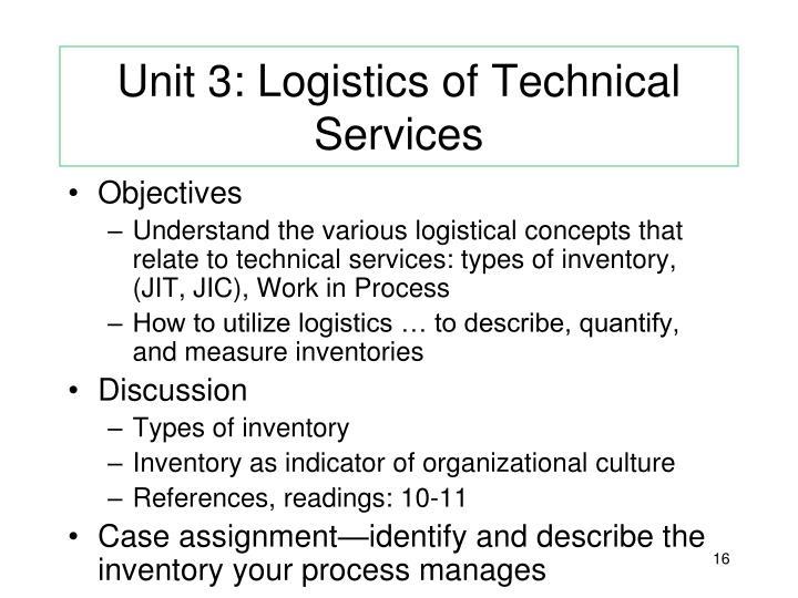 Unit 3: Logistics of Technical Services