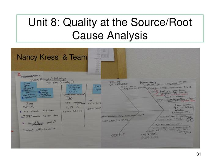 Unit 8: Quality at the Source/Root Cause Analysis