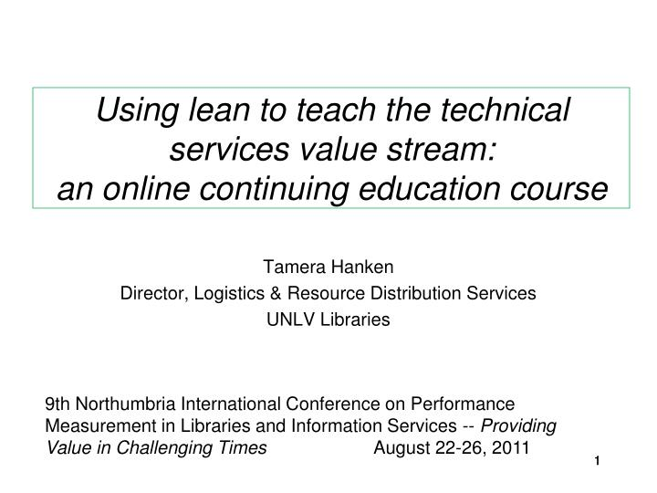 Using lean to teach the technical services value stream an online continuing education course