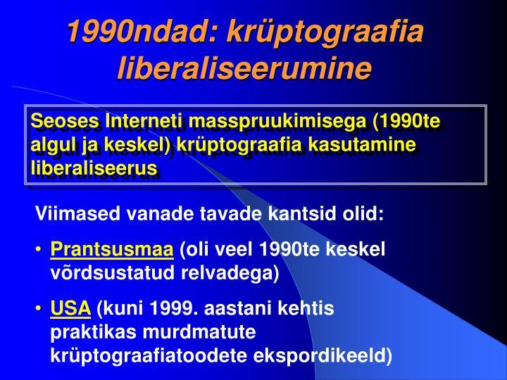 1990ndad: krüptograafia liberaliseerumine