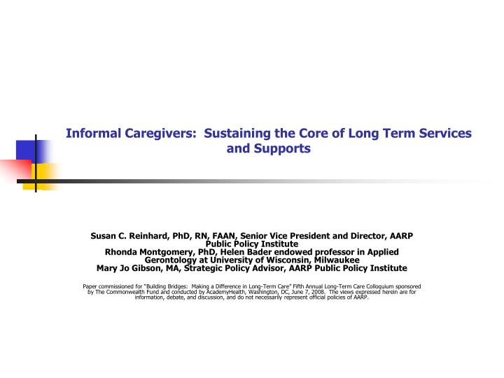 Informal caregivers sustaining the core of long term services and supports