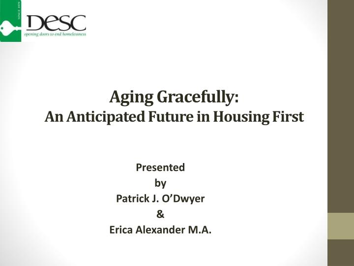 aging gracefully an anticipated future in housing first