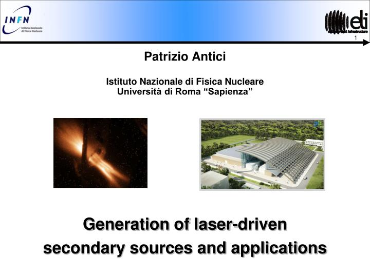 Generation of laser driven secondary sources and applications