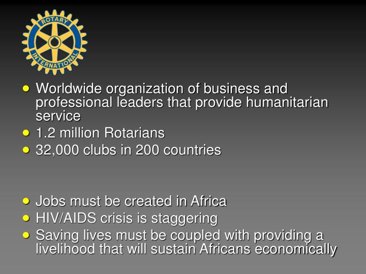 Worldwide organization of business and professional leaders that provide humanitarian service