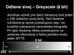 odtiene sivej greyscale 8 bit