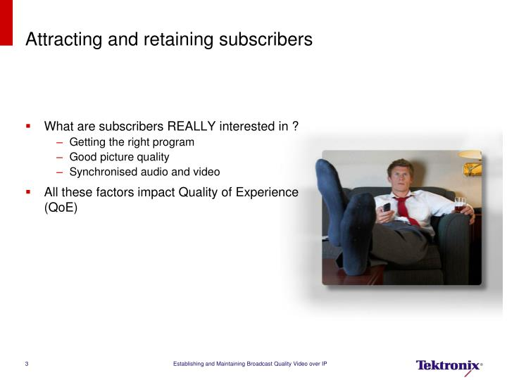 Attracting and retaining subscribers