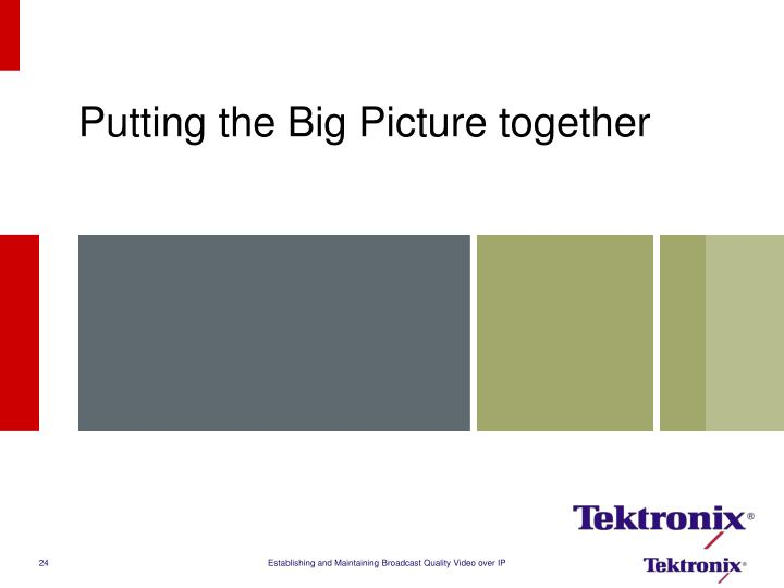 Putting the Big Picture together