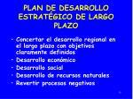plan de desarrollo estrat gico de largo plazo