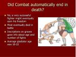 did combat automatically end in death