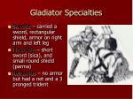 gladiator specialties