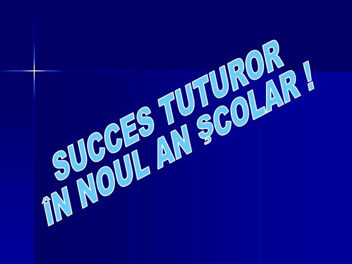 SUCCES TUTUROR