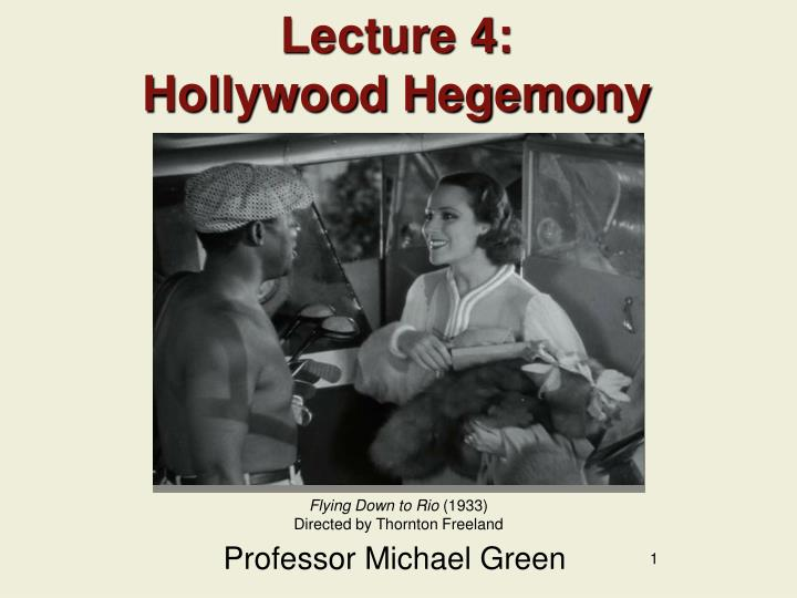 lecture 4 hollywood hegemony n.