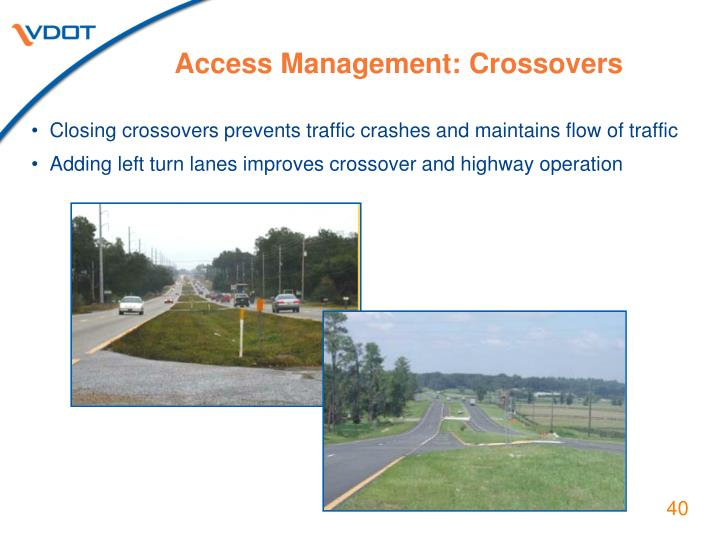 Closing crossovers prevents traffic crashes and maintains flow of traffic
