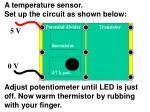 a temperature sensor set up the circuit as shown below