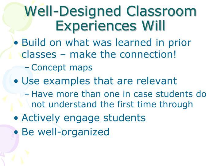 Well-Designed Classroom Experiences Will