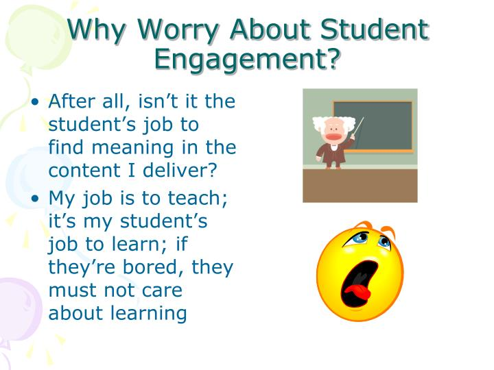 Why worry about student engagement