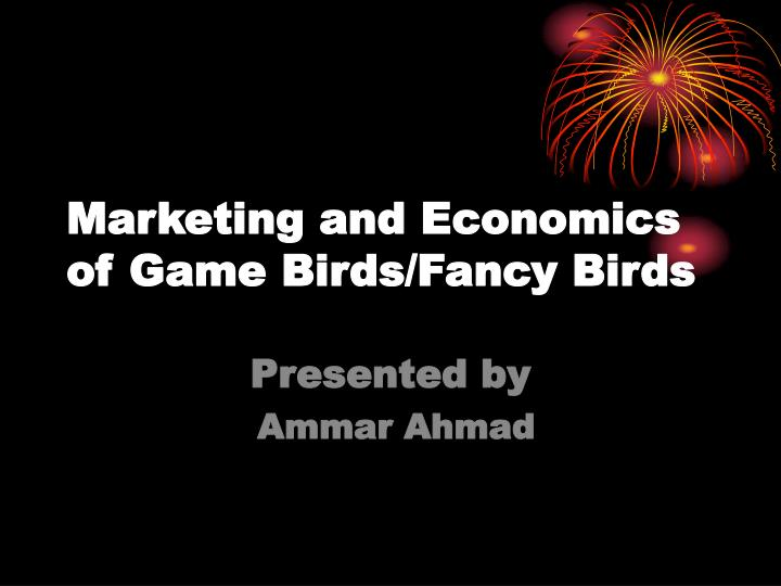 ppt marketing and economics of game birds fancy birds powerpoint