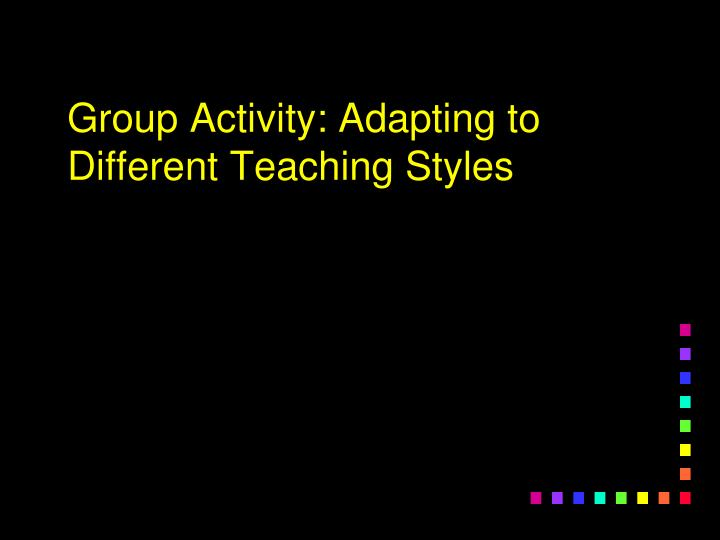 Group Activity: Adapting to Different Teaching Styles