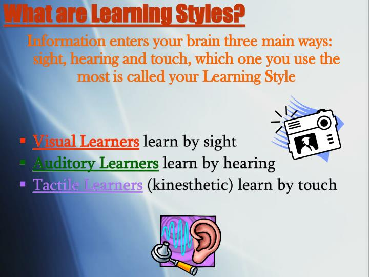presentation about learning styles Learning styles & listening strategies - authorstream presentation perceptual processing : perceptual processing are aware of when they stop attending and try to redirect their attention to the text often put off by the length of the text and by the number of unknown words they encounter.