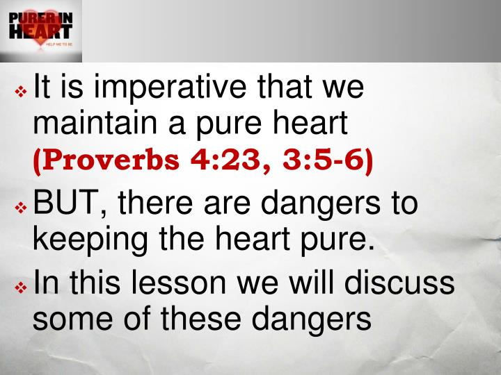 It is imperative that we maintain a pure heart