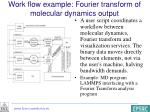 work flow example fourier transform of molecular dynamics output