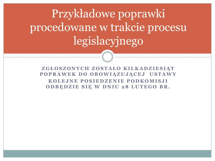 Przykładowe poprawki procedowane w trakcie procesu legislacyjnego