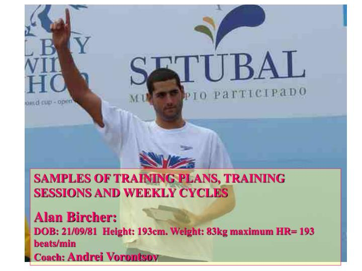 SAMPLES OF TRAINING PLANS, TRAINING SESSIONS AND WEEKLY CYCLES