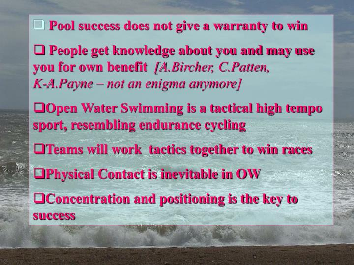 Pool success does not give a warranty to win