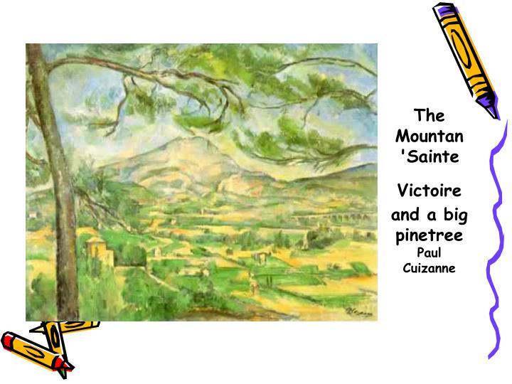 The Mountan 'Sainte Victoire