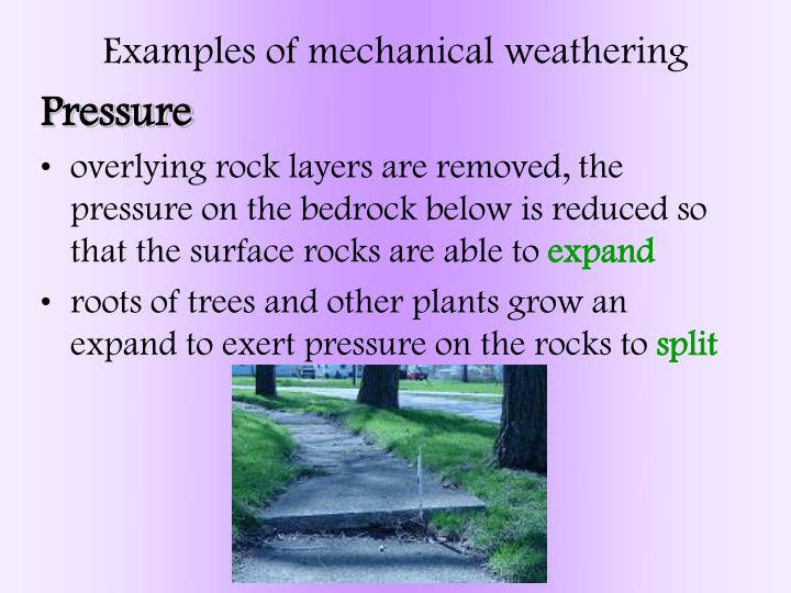 Examples of mechanical weathering