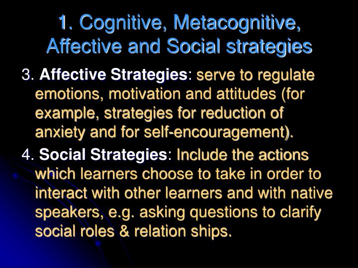 1. Cognitive, Metacognitive, Affective and Social strategies